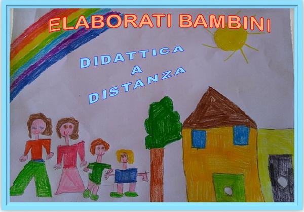 """Elaborati dei bambini """"didattica a distanza"""""""