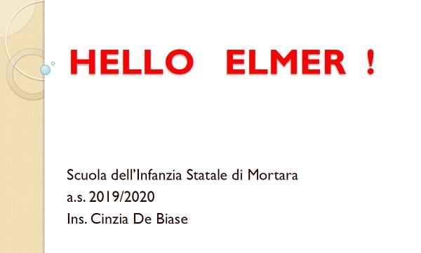 HELLO ELMER!